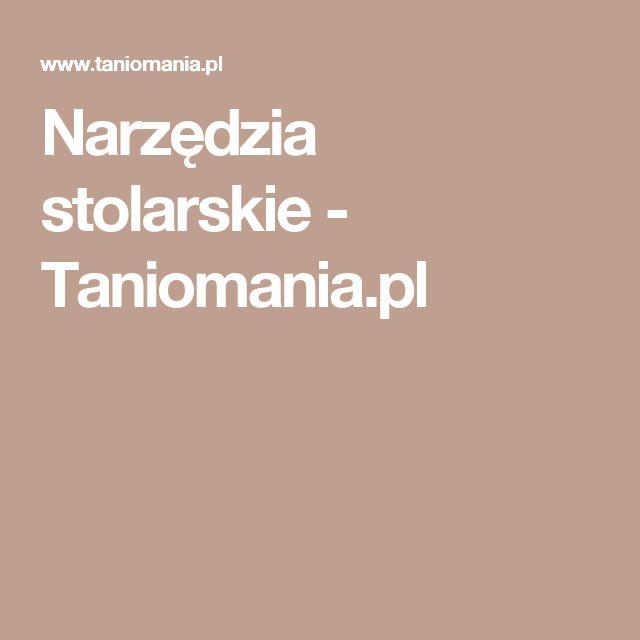 Narzędzia stolarskie - Taniomania.pl