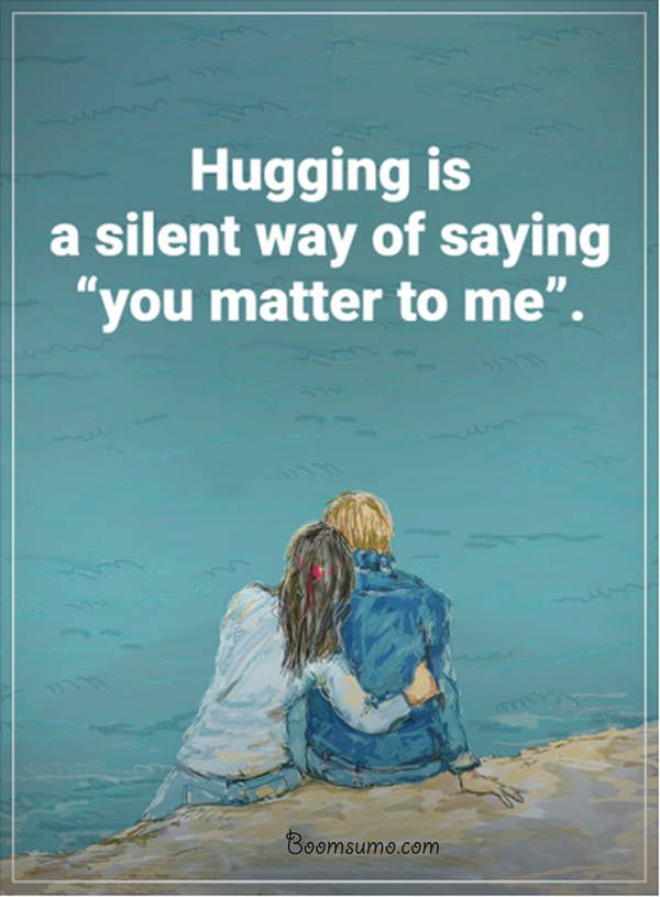 "awesome The Best Relationship Quotes Sayings Hugging ""You matter to me"" life quotes"