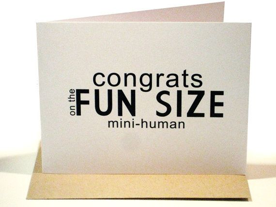 haha: Babies, Baby Cards, Minis Human, Size Minis, Fun Size, Greeting Cards, New Baby, Baby Modern, Baby Shower Cards