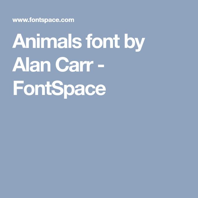 Animals font by Alan Carr - FontSpace