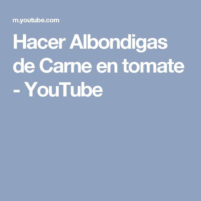 Hacer Albondigas de Carne en tomate - YouTube