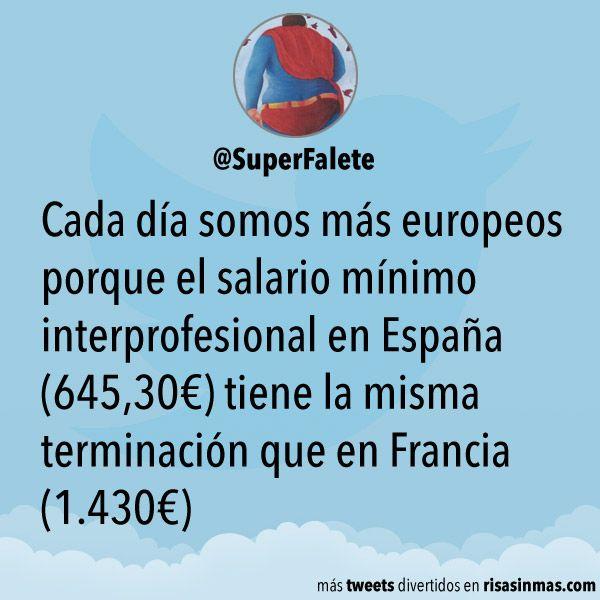 Cada día somos más europeos porque el salario mínimo interprofesional en España (645,30€) tiene la misma terminación que en Francia (1.430€)