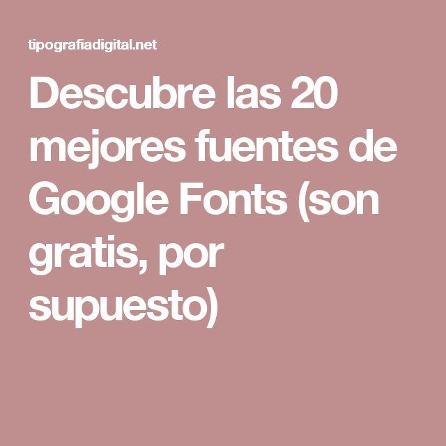 Descubre las 20 mejores fuentes de Google Fonts (son gratis, por supuesto)