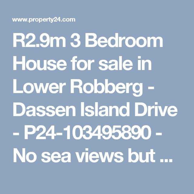 R2.9m 3 Bedroom House for sale in Lower Robberg - Dassen Island Drive - P24-103495890 - No sea views but very nice and neat home