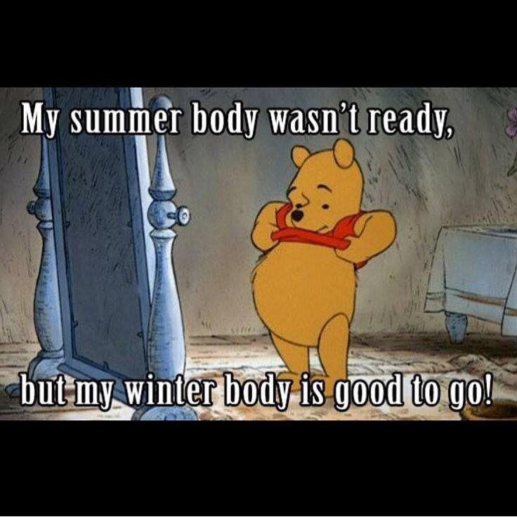 My summer body wasn't ready.... Winnie the pooh, Winnie