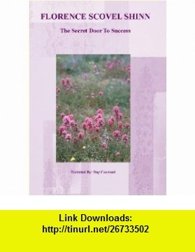 Florence Shinn the Secret Door to Success Audio Cd Set Florence Scovel Shinn, Ray Canevari ,   ,  , ASIN: B002B90HZ6 , tutorials , pdf , ebook , torrent , downloads , rapidshare , filesonic , hotfile , megaupload , fileserve