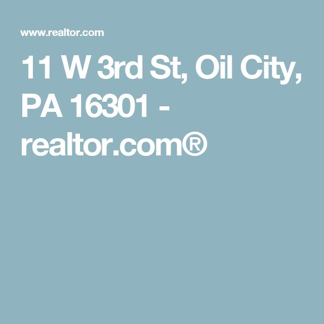 11 W 3rd St, Oil City, PA 16301 - realtor.com®