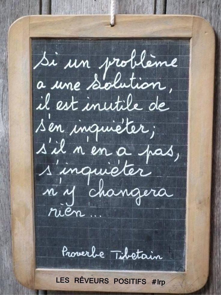 """""""Si un problème a une solution, il est inutile de s'en inquiéter ; s'il n'en a pas, s'inquiéter n'y changera rien..."""" - Proverbe Tibétain #inspiration #quotes #ydem #lrp"""