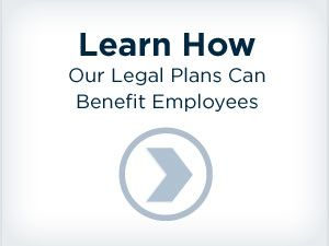 Learn how our Legal Plans can benefit employees