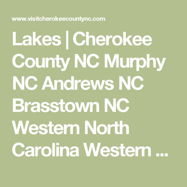 Lakes | Cherokee County NC Murphy NC Andrews NC Brasstown NC Western North Carolina Western NC Murphy North Carolina Andrews North Carolina Brasstown North Carolina Western NC John C. Campbell Folk School JC Campbell Folk School
