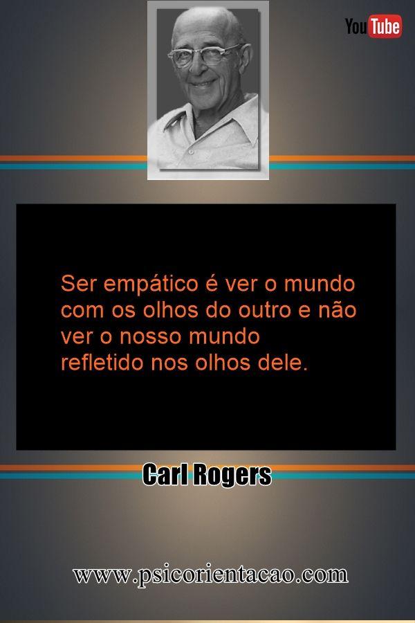 psicologia frase, psicologia frases positivas, mensagens de psicólogos, psicologia inversa frases, frases formatura psicologia, frases humanistas psicologia,  frases Carl Rogers