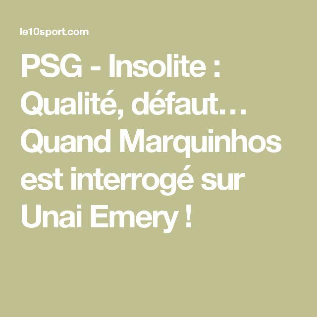 PSG - Insolite : Qualité, défaut… Quand Marquinhos est interrogé sur Unai Emery !