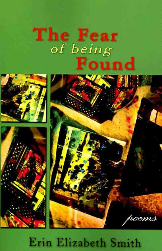 """The Fear Of Being Found""  ***  Erin Elizabeth Smith  (2008)"