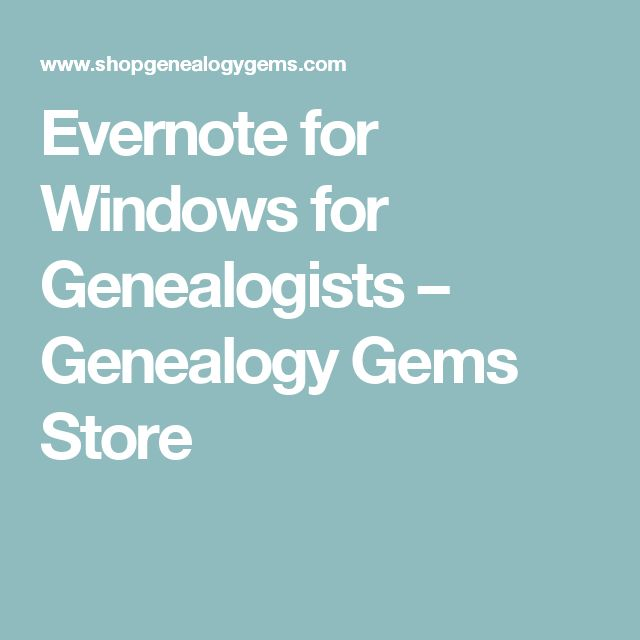 Evernote for Windows for Genealogists – Genealogy Gems Store