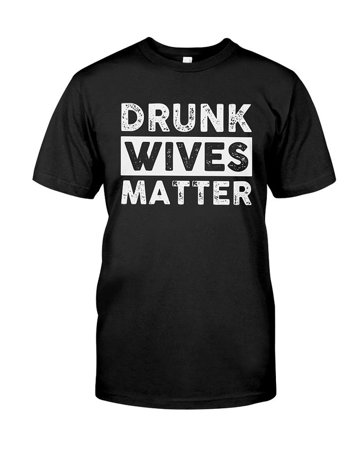 CHECK OUT OTHER AWESOME DESIGNS HERE!      Drunk Wives Matter funny saying tee Shirt wine wife drinking Drunk sarcastic Shirts ,Alcohol wife couple , t-shirt marriage wedding, beer me, novelty T Shirt ,Funny humor Tshirt cute and cool. makes a great birthday gift, christmas present, or party gift      TIP: If you buy 2 or more (hint: make a gift for someone or team up) you'll save quite a lot on shipping.       Guaranteed safe and secure checkout via:   Paypal | VISA | MASTERCARD     ...