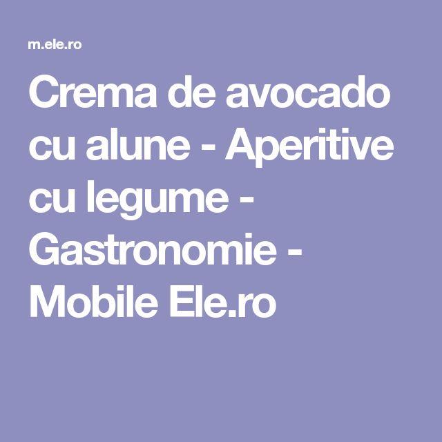 Crema de avocado cu alune - Aperitive cu legume - Gastronomie - Mobile Ele.ro