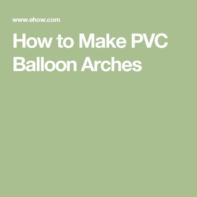 How to Make PVC Balloon Arches