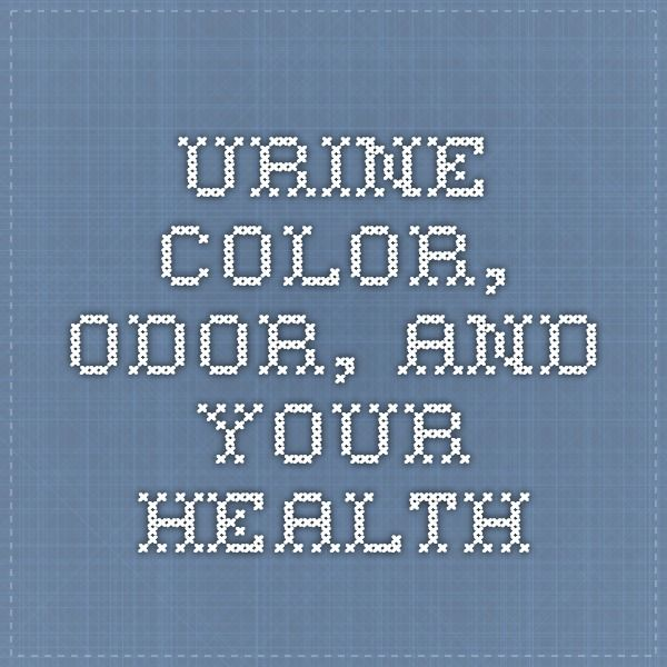 Urine Color, Odor, and Your Health