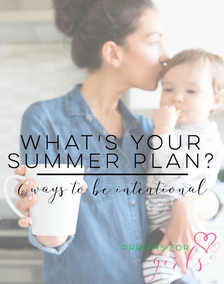 What's your summer plan? 6 ways to be intentional with your daughter during summer break.