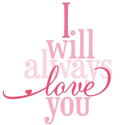 I Will Always Love You Phrase SVG cutting file svg cut file phrase for vinyl