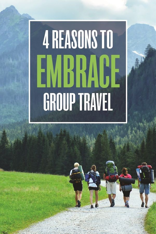 Four Reasons to Embrace Group Travel