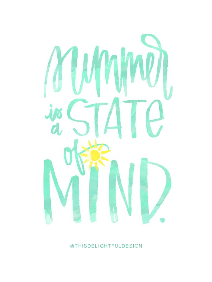 Summer is a state of mind.   Quote   Watercolor     Hand Lettered   This Delightful Design by Katie Clark