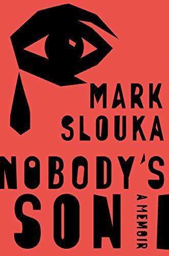 Nobody's Son: A Memoir by Mark Slouka