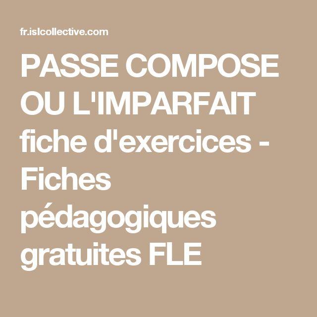 PASSE COMPOSE OU L'IMPARFAIT fiche d'exercices - Fiches pédagogiques gratuites FLE