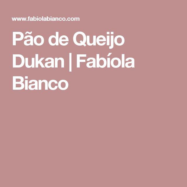 Pão de Queijo Dukan         |          Fabíola Bianco