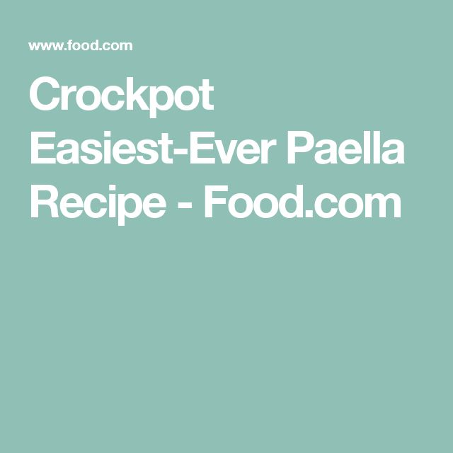 Crockpot Easiest-Ever Paella Recipe - Food.com