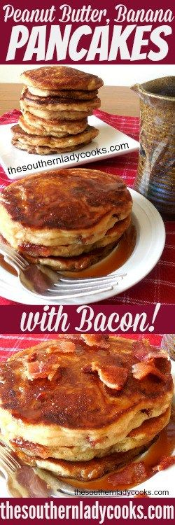 PEANUT BUTTER, BANANA AND BACON PANCAKES - The Southern Lady Cooks