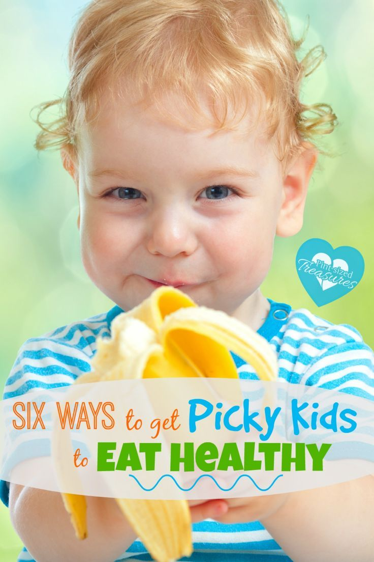6 Ways To Get Picky Kids Eat Healthy