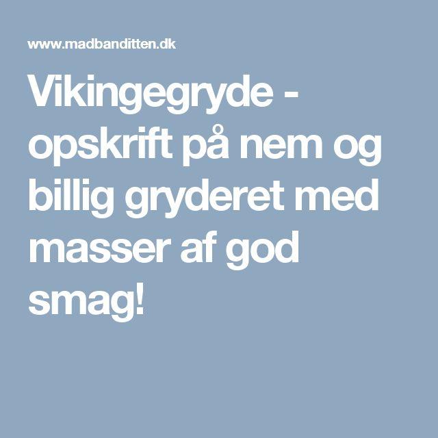 Vikingegryde - opskrift på nem og billig gryderet med masser af god smag!