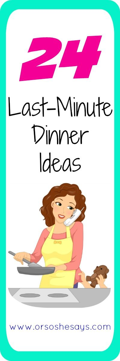 24 Last-Minute Dinner Ideas - perfect for those hectic nights when you need fast and easy recipes to please the family