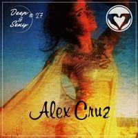 Alex Cruz - Deep & Sexy Podcast #27 (Morocco Special) by Alex Cruz on SoundCloud