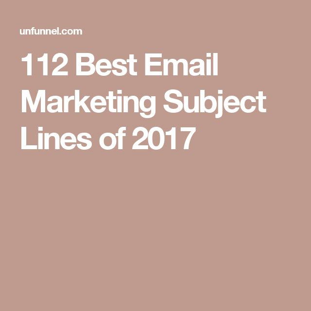 112 Best Email Marketing Subject Lines of 2017
