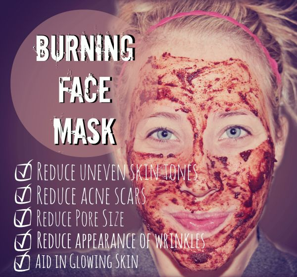1/2 tsp organic cinnamon 1/2 tsp nutmeg 1 tsp raw honey 2 tsp fresh lemon juice  Mix together into thick paste.  Apply and let sit for 30 minutes...  or ten if you can't handle the burn!  It should only burn for the first five minutes or so and then it'll wear off.  Rinse the mask off with warm water and moisturize.