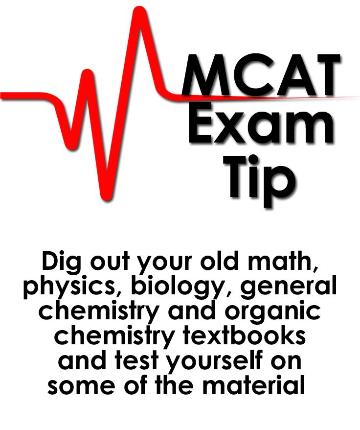 Medical College Admission Test (MCAT) Tip: Dig out your old math, physics, biology, general chemistry and organic chemistry textbooks and test yourself on some of the material. You'll quickly identify some of your strengths and weaknesses in the process. Plus, this initial review will help you focus your study efforts, making the most of your time. #mcat #medical #exam