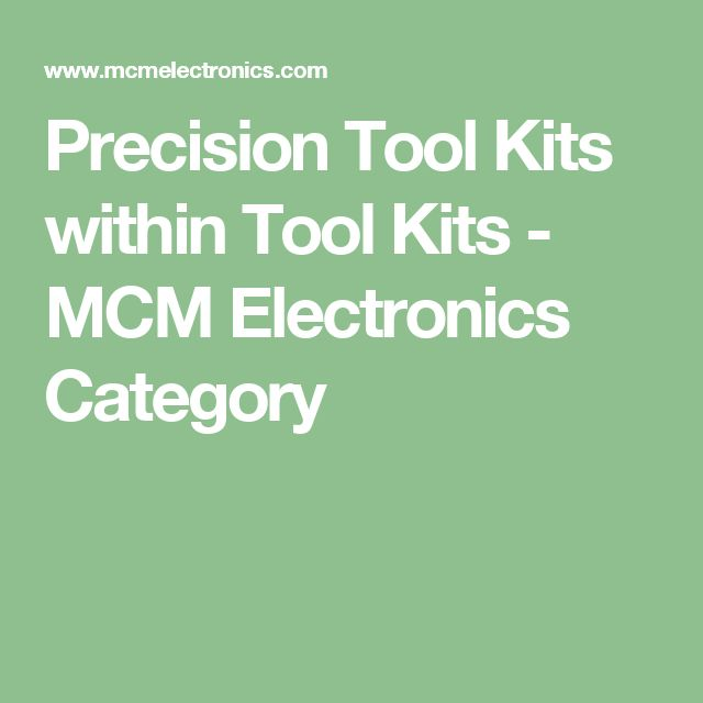 Precision Tool Kits within Tool Kits -  MCM Electronics Category