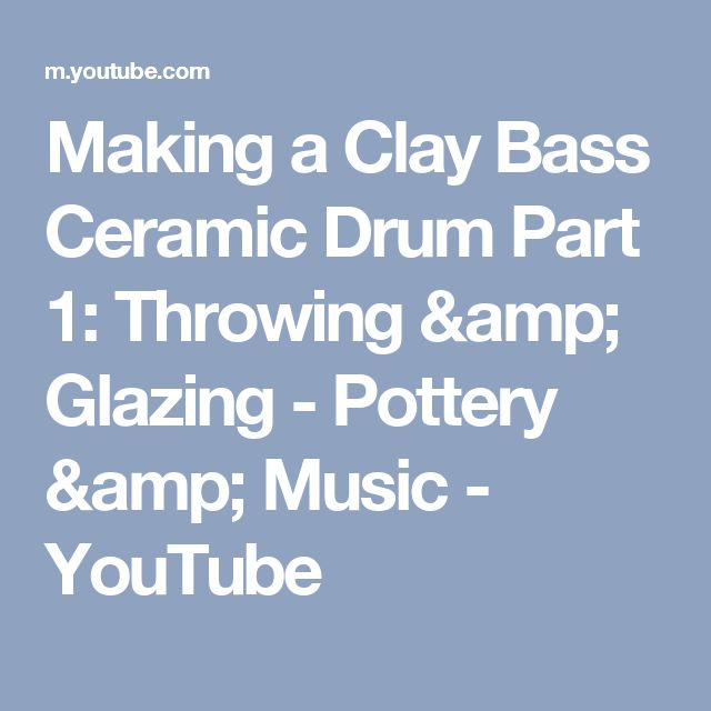 Making a Clay Bass Ceramic Drum Part 1: Throwing & Glazing - Pottery & Music - YouTube