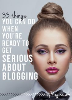 How to Get Serious About Blogging - by Regina [for bloggers // creative businesses // and you]
