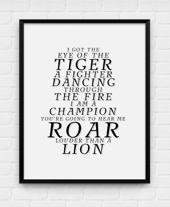 Katy Perry Roar Lyric  Printable Poster  by BlackAndWhitePosters, $5.00 ***This is an idea for one of my talented graphic artist sisters to make me***