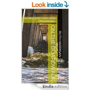 On the Boardwalk: and other short stories about homelessness - Kindle edition by Ruth Harrigan. Literature & Fiction Kindle eBooks @ Amazon.com.