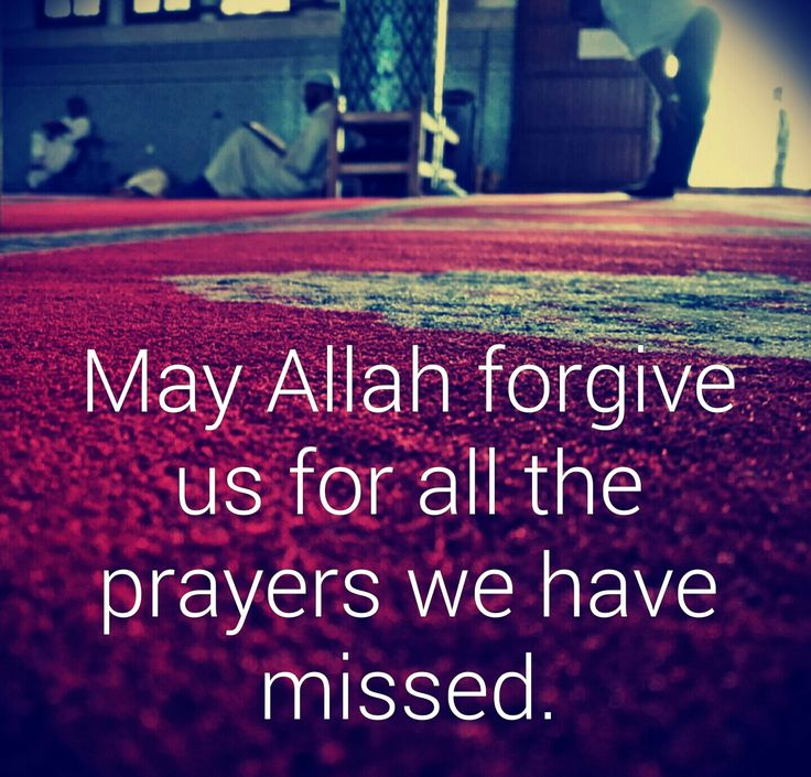 May Allah forgive us for all the salah we've missed. For indeed the best action is prayer at the prescribed time.