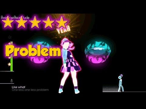 Just Dance 2015 - Problem - 5* Stars - YouTube NOT FOR EVERYONE
