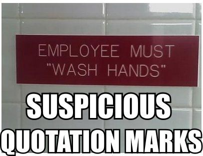Suspicious quotation marks: Laughing, Quotes, Pet Peeves, Funny Commercial, Suspici Quotations, Funnies, Quotations Mark, Quotation Marks, Wash Hands