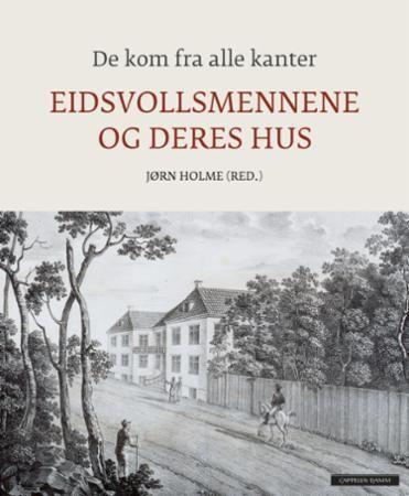 """""""De kom fra alle kanter -  Eidsvollsmennene og deres hus"""" av Jørn Holme (ISBN: 8202445647, 9788202445645)"""