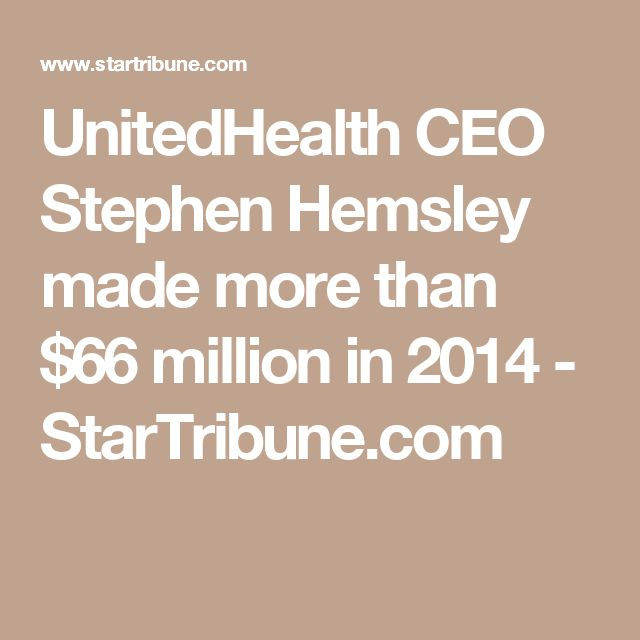 Its time to get out of private ins. business.. Watch===UnitedHealth CEO Stephen Hemsley made more than $66 million in 2014 - StarTribune.com