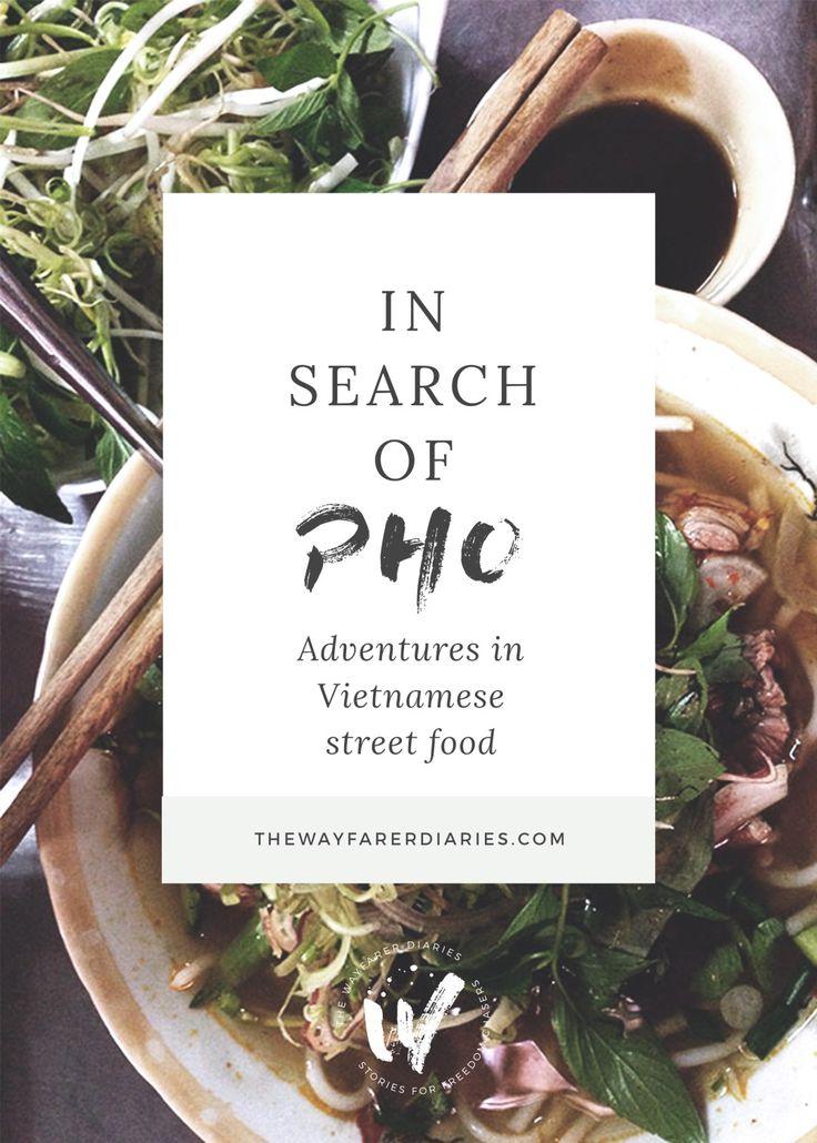 In Search of Pho | Adventures in Vietnamese Street Food - The Wayfarer Diaries