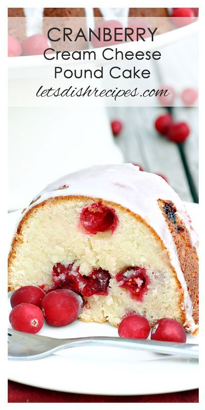 Cranberry Cream Cheese Pound Cake Recipe | An easy but elegant holiday dessert, this bundt cake is incredibly  moist and delicious!